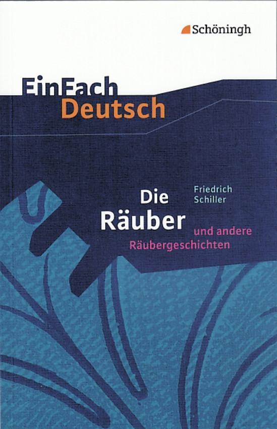 Die Räuber: Ein Schauspiel und andere Räubergeschichten. EinFach Deutsch Textausgaben als Buch (kartoniert)
