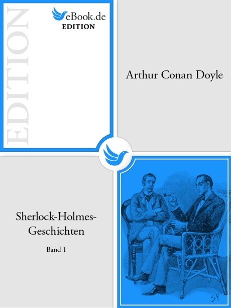 Sherlock-Holmes-Geschichten. Band 1 als eBook