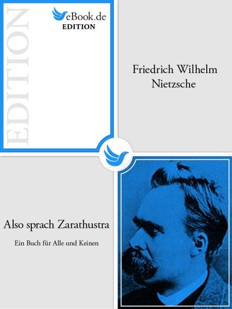 Also sprach Zarathustra - Ein Buch für Alle und Keinen als eBook epub