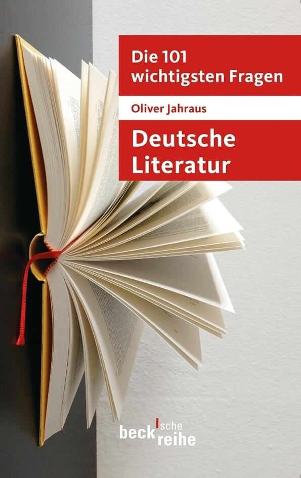 Die 101 wichtigsten Fragen: Deutsche Literatur als Taschenbuch