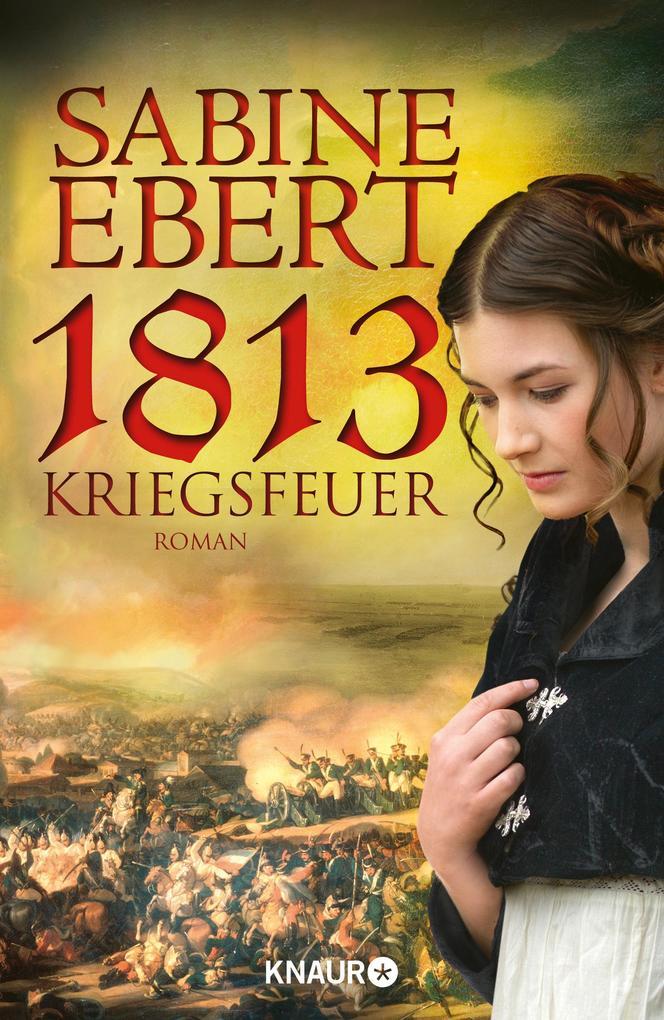 1813 - Kriegsfeuer als Buch (gebunden)