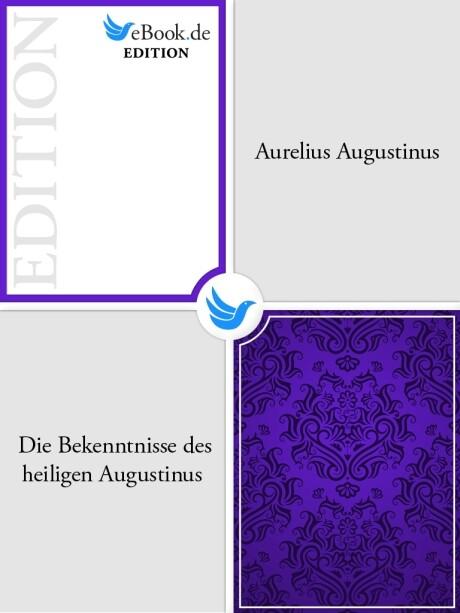 Die Bekenntnisse des heiligen Augustinus als eBook epub