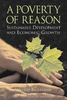 A Poverty of Reason: Sustainable Development and Economic Growth als Taschenbuch