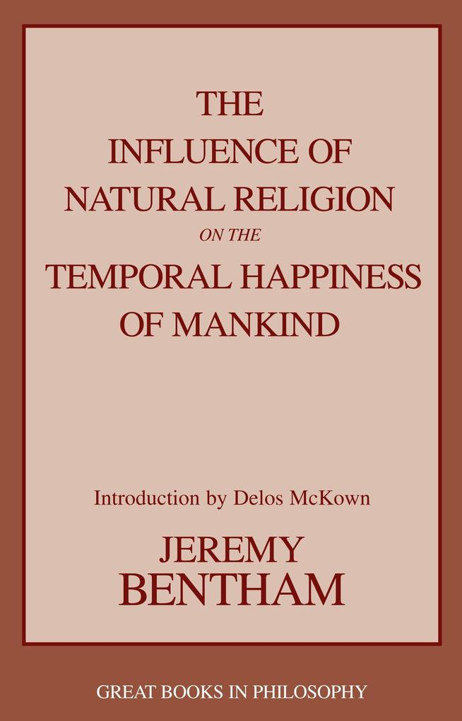 The Influence of Natural Religion on the Temporal Happiness of Mankind als Taschenbuch