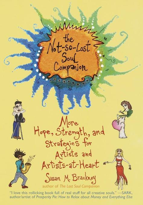 The Not-So-Lost Soul Companion: More Hope, Strength, and Strategies for Artists and Artists-At-Heart als Taschenbuch