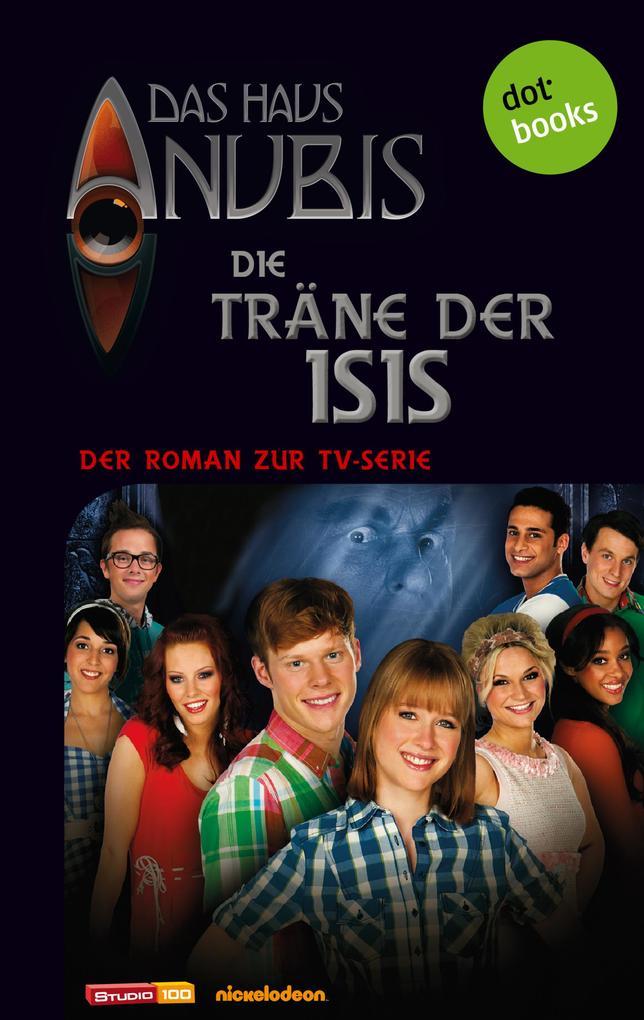Das Haus Anubis - Band 6: Die Träne der Isis als eBook