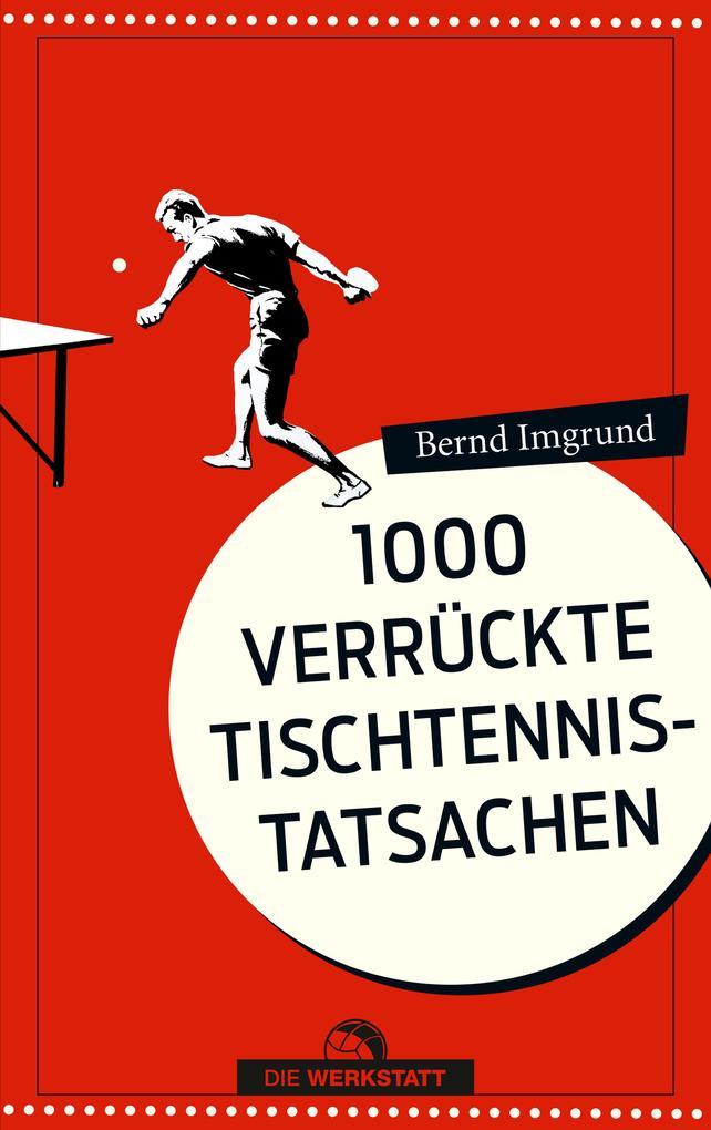 1000 verrückte Tischtennis-Tatsachen als eBook epub