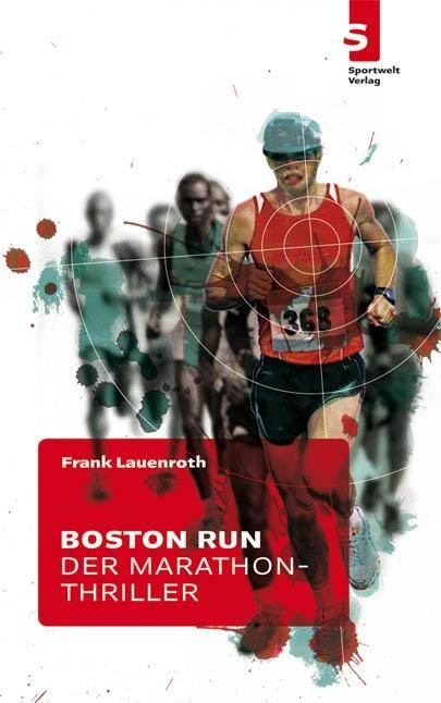Boston Run - Der Marathon-Thriller als eBook epub