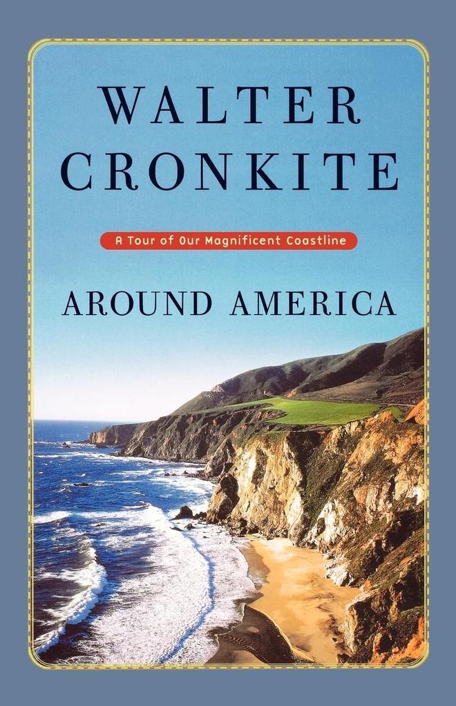 Around America: A Tour of Our Magnificent Coastline als Taschenbuch