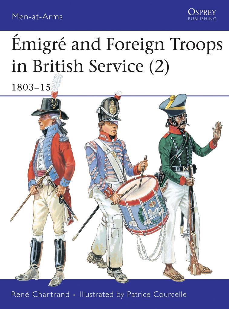 Emigre and Foreign Troops in British Service, 1803-15 als Taschenbuch
