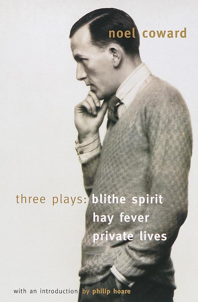 Blithe Spirit, Hay Fever, Private Lives: Three Plays als Taschenbuch