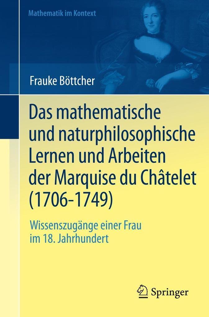 Das mathematische und naturphilosophische Lernen und Arbeiten der Marquise du Châtelet (1706-1749) als eBook pdf