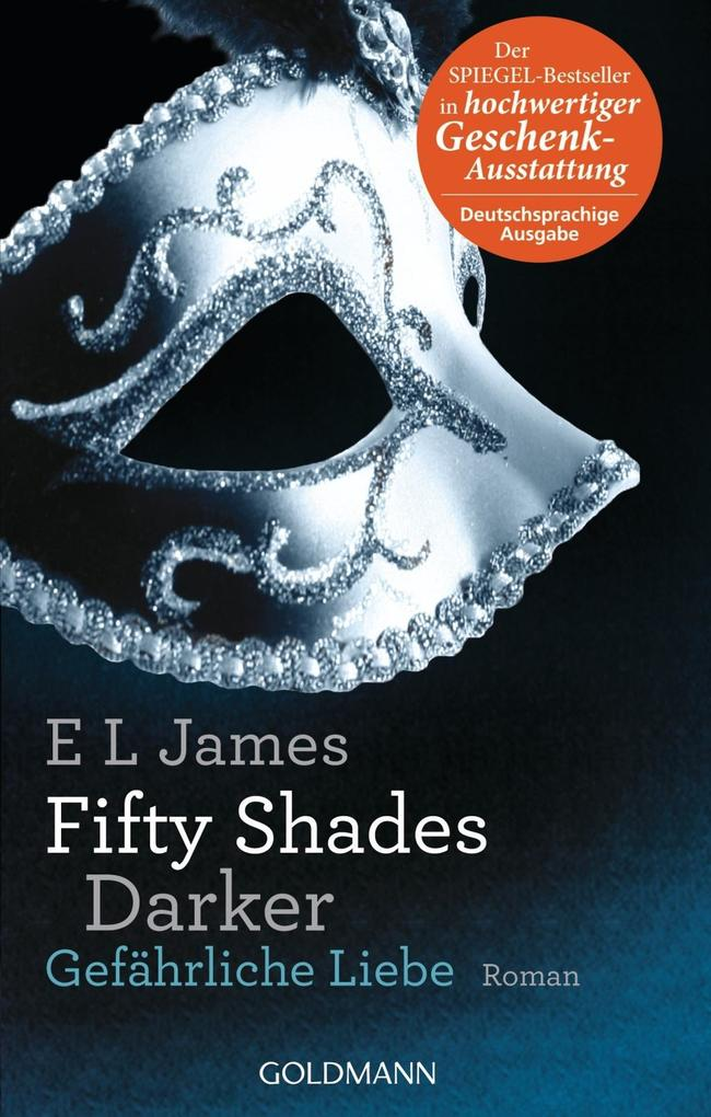 Fifty Shades Darker 02 - Gefährliche Liebe als Buch (gebunden)