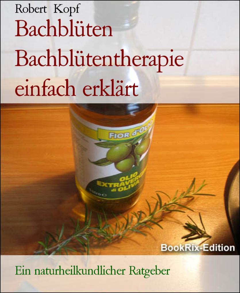 Bachblüten Bachblütentherapie einfach erklärt als eBook