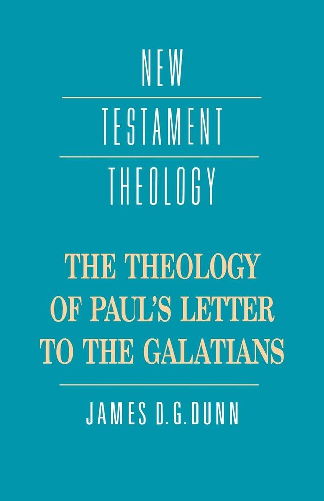 The Theology of Paul's Letter to the Galatians als Buch (kartoniert)