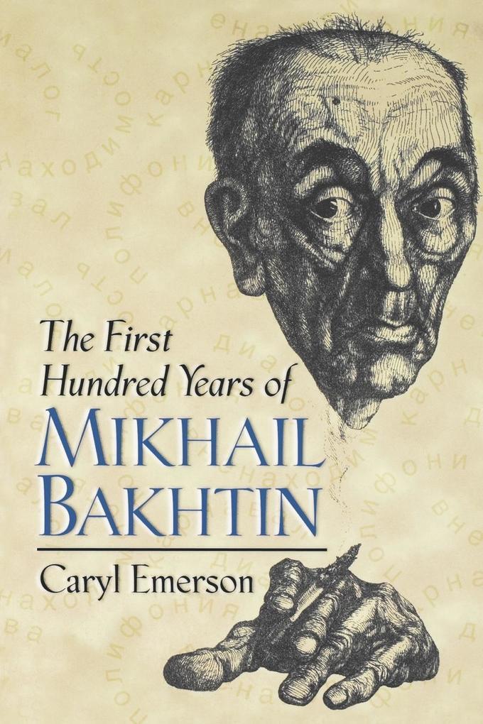 The First Hundred Years of Mikhail Bakhtin als Taschenbuch