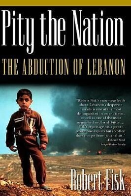 Pity the Nation: The Abduction of Lebanon als Taschenbuch