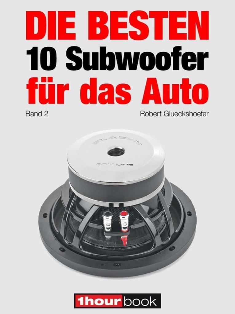 Die besten 10 Subwoofer für das Auto (Band 2) als eBook epub