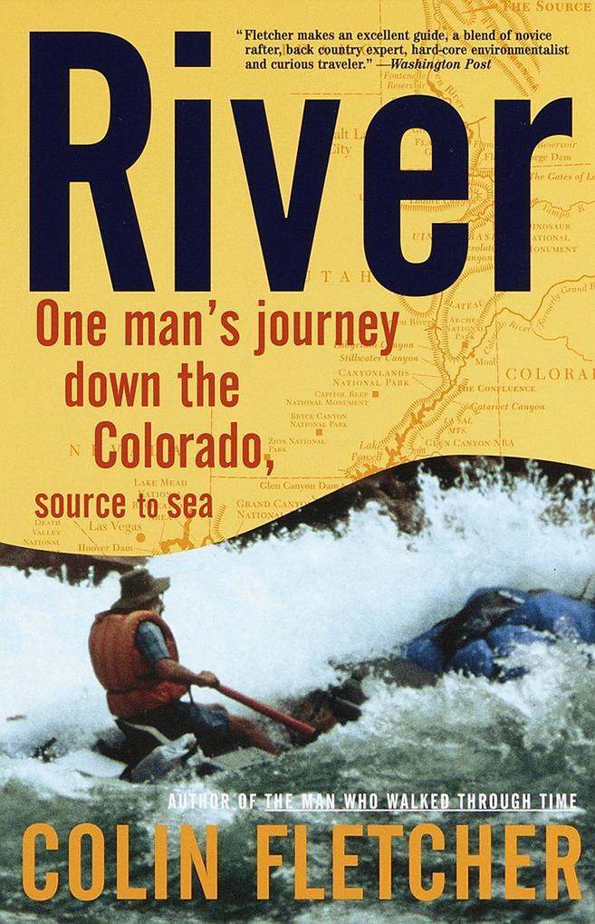 River: One Man's Journey Down the Colorado, Source to Sea als Taschenbuch