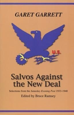 """Salvos Against the New Deal: Selections from the """"Saturday Evening Post"""" 1933-1940 als Taschenbuch"""