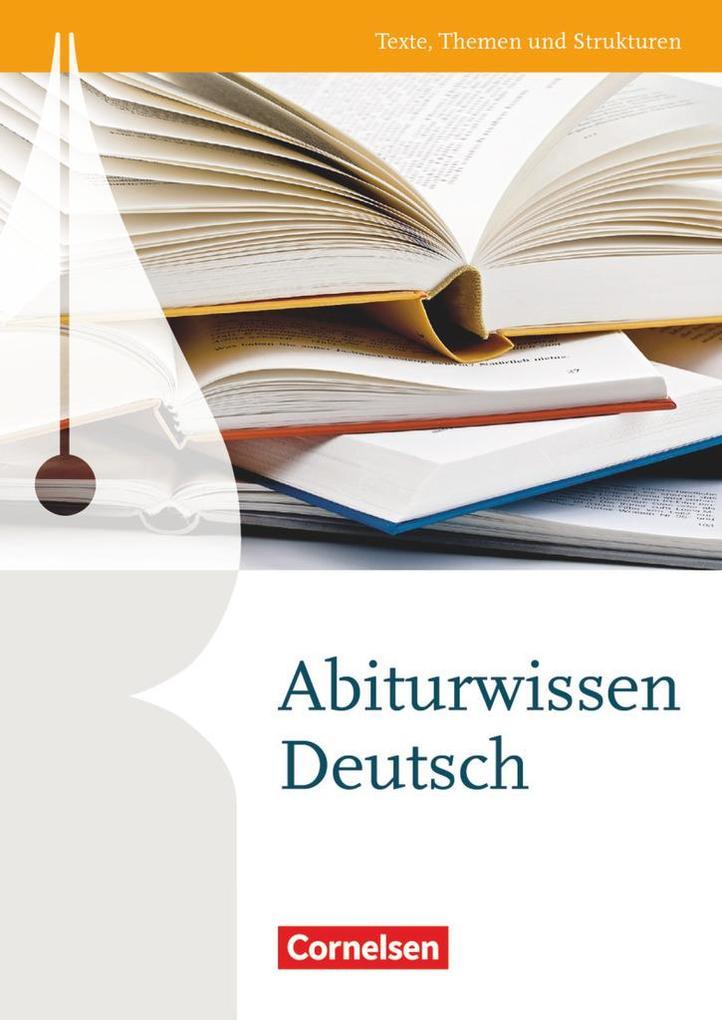 Texte, Themen und Strukturen: Abiturwissen Deutsch als Buch (kartoniert)