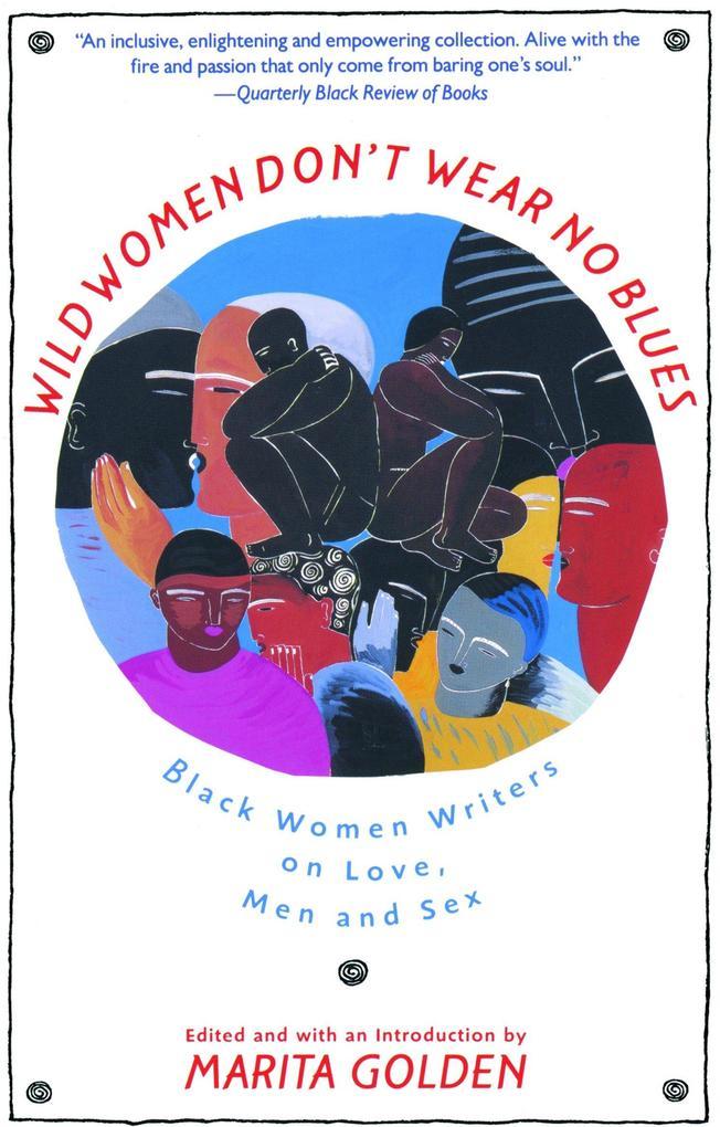 Wild Women Don't Wear No Blues: Black Women Writers on Love, Men and Sex als Taschenbuch