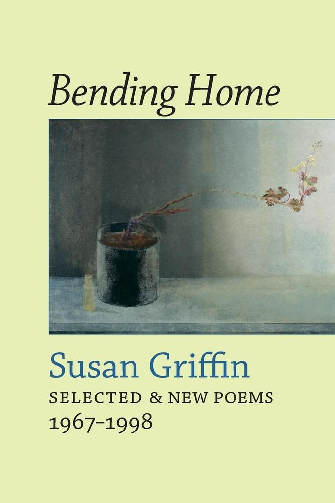 Bending Home: New & Collected Poems als Taschenbuch