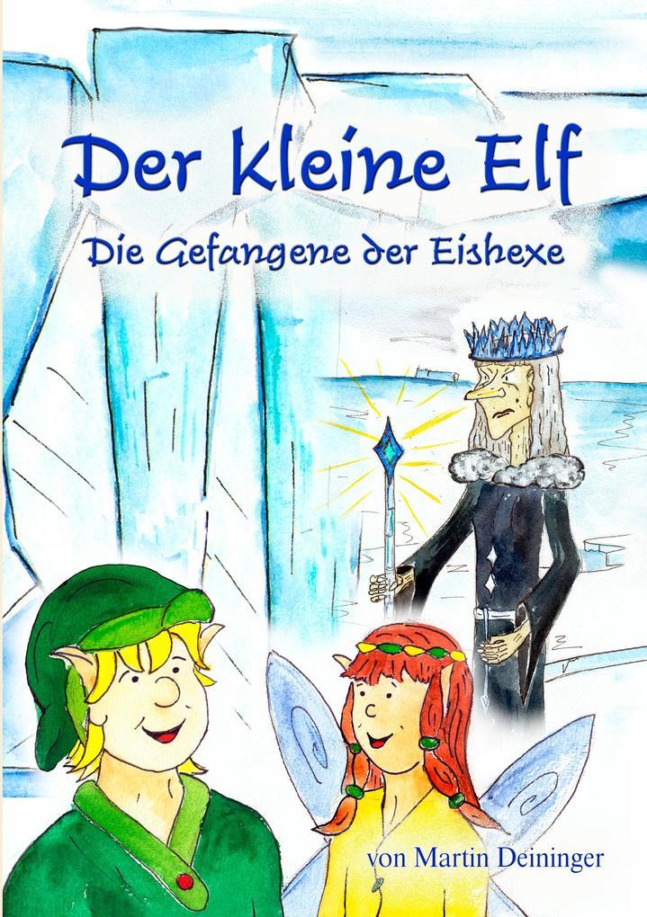 Der kleine Elf - Die Gefangene der Eishexe als eBook