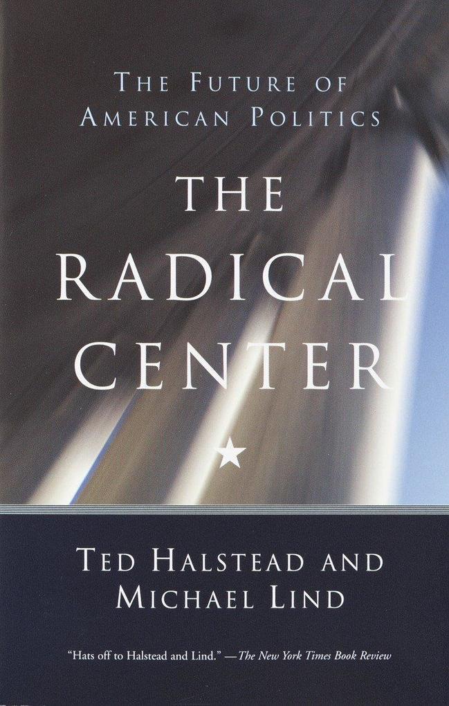 The Radical Center: The Future of American Politics als Taschenbuch