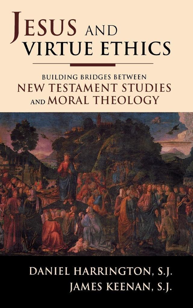 Jesus and Virtue Ethics als Buch (gebunden)