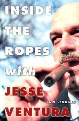 Inside the Ropes with Jesse Ventura als Buch (gebunden)