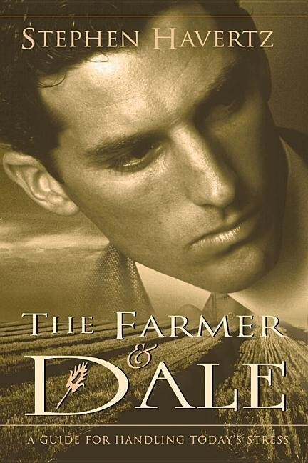 The Farmer and Dale: A Guide for Handling Today's Stress als Taschenbuch