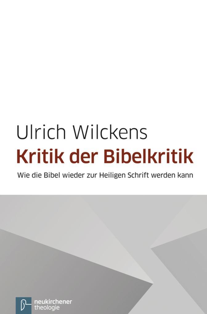 Kritik der Bibelkritik als eBook pdf