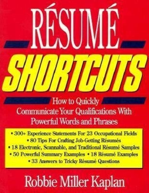 Resume Shortcuts: How to Quickly Communicate Your Qualifications with Powerful Words and Phrases als Taschenbuch