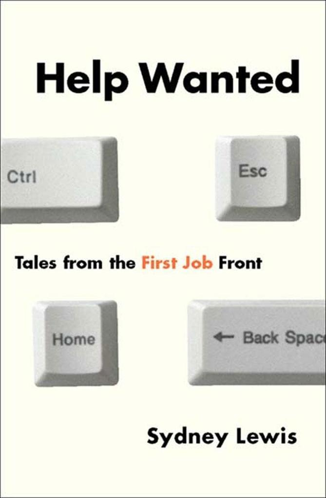 Help Wanted: Tales from the First Job Front als Taschenbuch