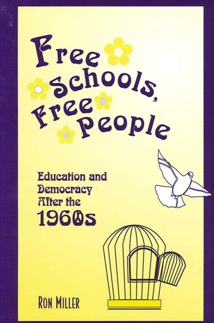 Free Schools, Free People: Education and Democracy After the 1960s als Taschenbuch