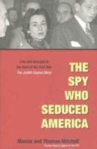 The Spy Who Seduced America als Buch (gebunden)