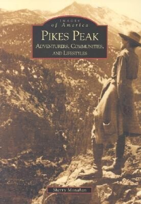 Pikes Peak:: Adventurers, Communities and Lifestyles als Taschenbuch