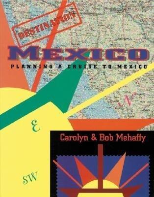 Destination Mexico: Planning a Cruise to Mexico als Taschenbuch