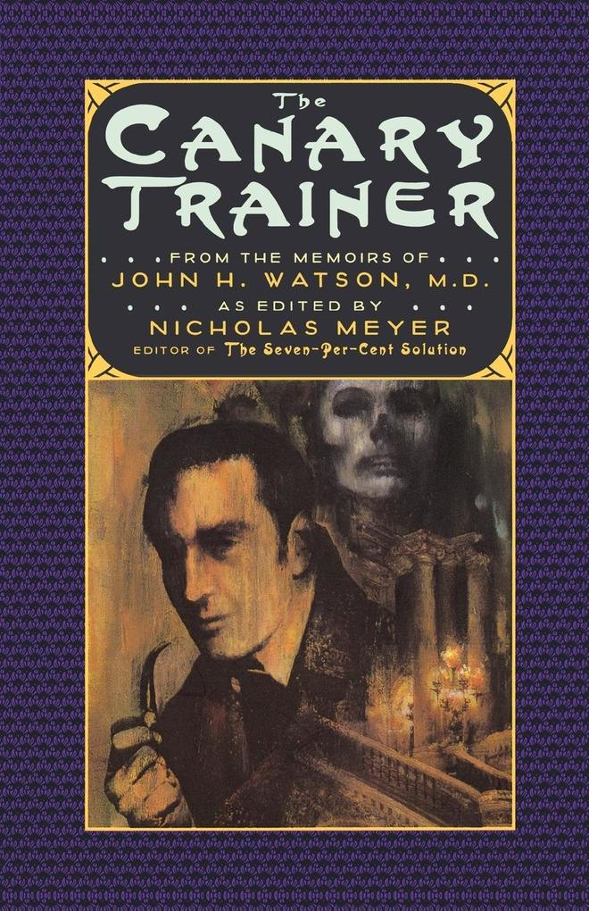 The Canary Trainer: From the Memoirs of John H. Watson, M.D. als Taschenbuch
