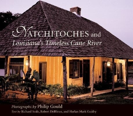 Natchitoches and Louisiana's Timeless Cane River als Buch (gebunden)