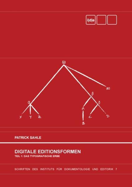 Digitale Editionsformen - Teil 1: Das typografische Erbe als Buch (gebunden)