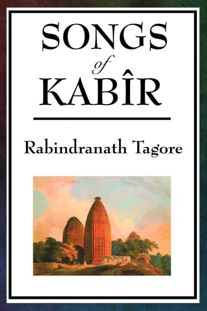 Songs of Kabir als eBook epub