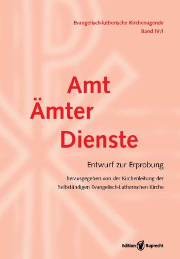 Evangelisch-Lutherische Kirchenagende Band IV/1: Amt - Ämter - Dienste als eBook