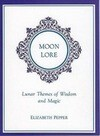 Moon Lore: Lunnar Tales of Wisdom and Magic