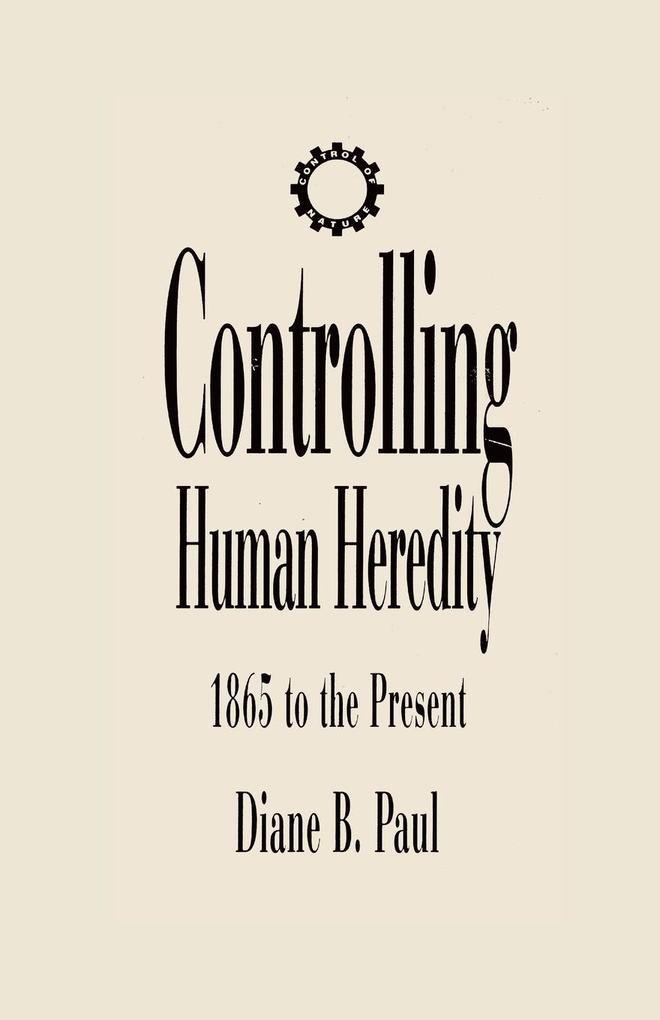 Controlling Human Heredity als Taschenbuch