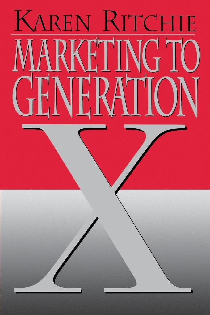 Marketing to Generation X (Restored/Uncut/) als Taschenbuch