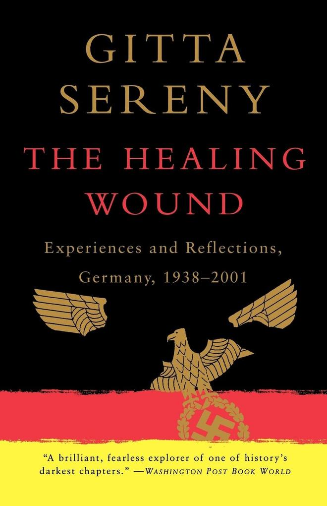 The Healing Wound: Experiences and Reflections, Germany, 1938-2001 als Taschenbuch