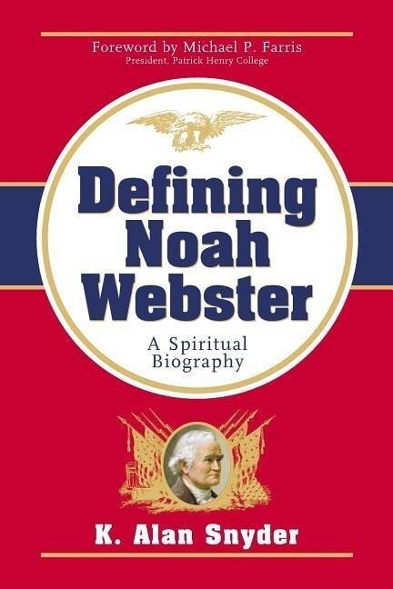 Defining Noah Webster: A Spiritual Biography als Taschenbuch