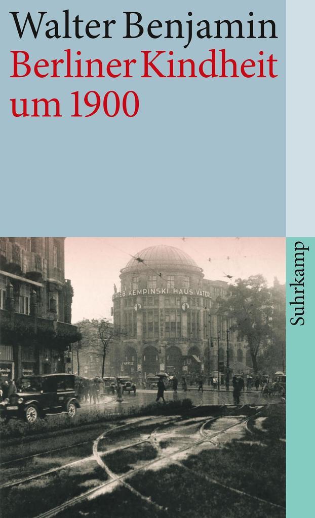Berliner Kindheit um neunzehnhundert als eBook epub
